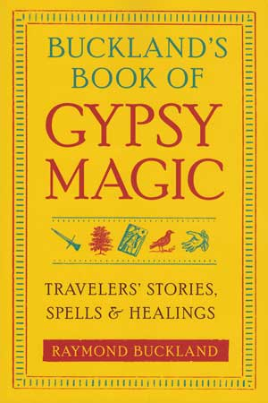 Buckland`s Book of Gypsy Magic by Raymond Buckland
