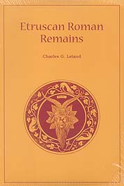 Etruscan Roman Remains by Charles Leland