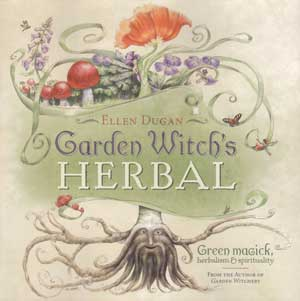 Garden Witch`s Herbal by Ellen Dugan
