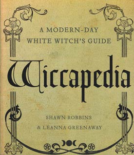 Wiccapedia, Modern-Day White Witch`s Guide by Robbins & Greenaway