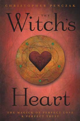 Witch`s Heart by Christopher Penczak