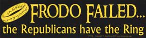 Frodo Failed, the Republicans have the Ring bumper sticker